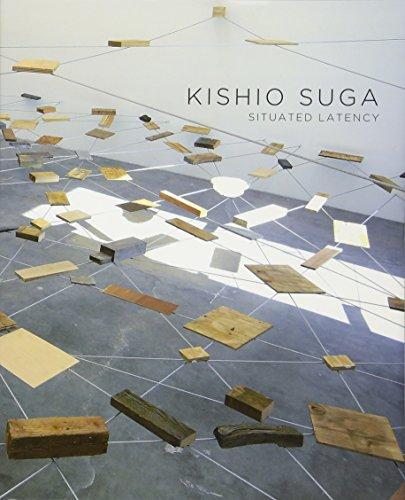 Kishio Suga: Situated Latency: Suga, Kishio; Hasegawa,