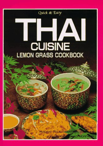 Quick & Easy Thai Cuisine Lemon Grass Cookbook: Poladitmontri, Panurat; Lew, Judy; Lew, Judy; ...