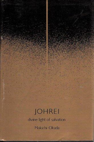 Johrei Divine Light of Salvation: Moitessier, Bernard; Rodarmor, William (translator)