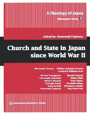 9784915832659: Church and State in Japan since World War II (A Theology of Japan, Monograph Series 2)