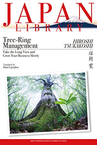 9784916055460: Tree-Ring Management: Take the Long View and Grow Your Business Slowly
