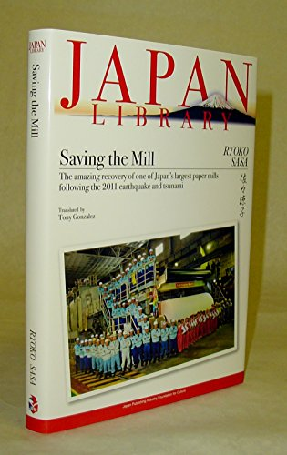 Saving the Mill the Amazing Recovery of One of Japan's Largest Paper Mills Following the 2011 Ear...