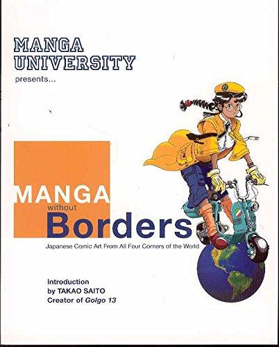 Manga University Presents : Manga Without Borders,: Manga University, Various