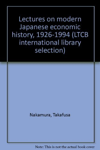 9784924971004: Lectures on Modern Japanese Economic History: 1926-1994