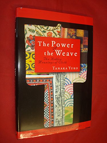 9784924971349: The Power of the Weave: The Hidden Meanings of Cloth