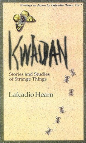 9784925080323: Kwaidan: Stories and Studies of Strange Things (Writings on Japan by Lafcadio Hearn)