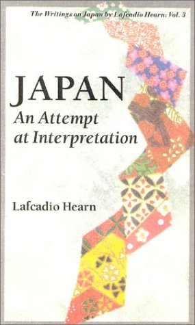 9784925080392: Japan: An Attempt at Interpretation (Writings on Japan by Lafcadio Hearn)