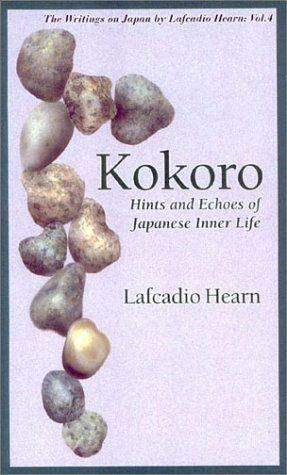 9784925080408: Kokoro: Hints and Echoes of Japanese Inner Life (Lafcadio Hearn Library) (v. 4)