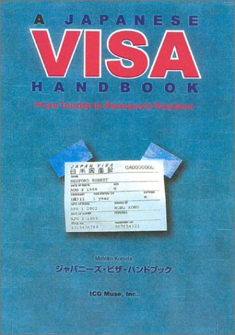 A Japanese Visa Handbook: From Tourist to: Kuroda, Motoko