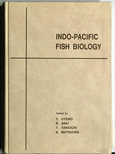 Indo-Pacific Fish Biology: Proceedings of the Second: Teruya Uyeno, Ryoichi