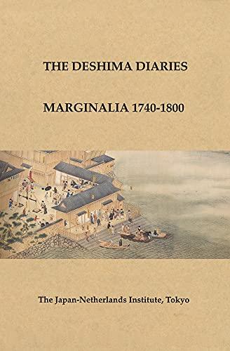 9784930921062: The Deshima Diaries: Marginalia 1740-1800 (Deshima Diaries: Scientific Publications of the Japan-Netherlands Institute, No. 21)