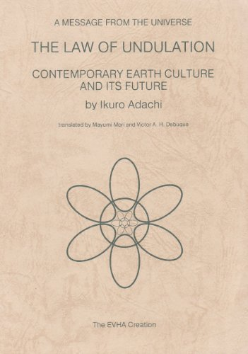 The Law of Undulation: Contemporary Earth Culture and Its Future : A Message from the Universe