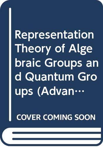 9784931469259: Representation Theory of Algebraic Groups and Quantum Groups (Advanced Studies in Pure Mathematics)