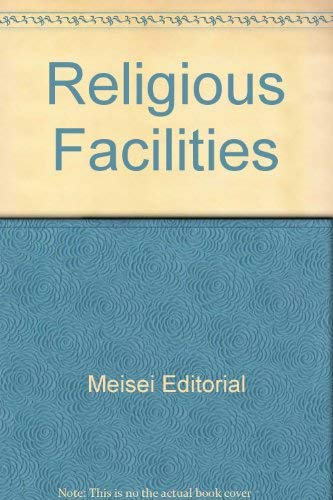 Religious Facilities: New Concepts in Architecture & Design [New Concepts in Architecture &...