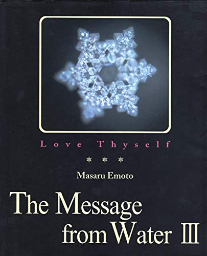 9784939098055: Love Thyself: The Message from Water III (v. 3)