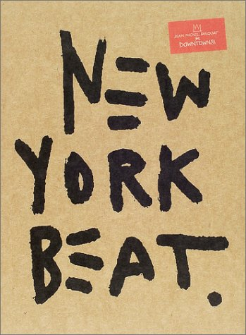 9784939102226: New York Beat: Jean-Michel Basquiat in Downtown 81