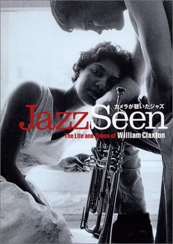 9784939102325: Wiliam Claxton - Jazz Seen: The Life and Times