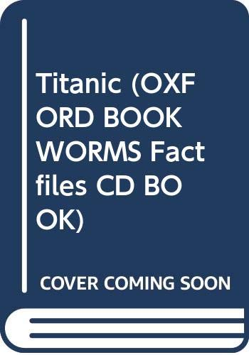 9784939149283: Titanic (OXFORD BOOKWORMS Factfiles CD BOOK)