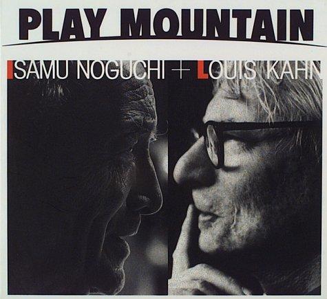 9784944091041: Isamu Noguchi and Louis Kahn: Play Mountain