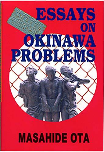 Essays on Okinawa Problems: Masahide Ota
