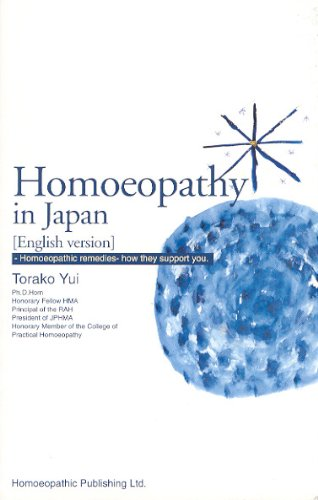 9784946572364: Homoeopathy in Japan: Homoeopathic Remedies - How They Support You