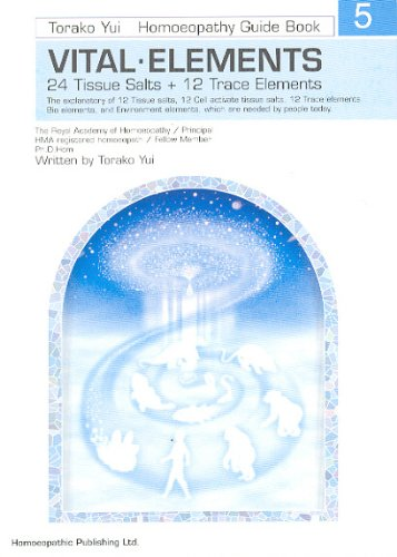 Torako Yui Homoeopathy Guide Book Vital Elements: Torako Yui