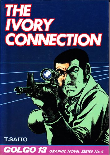 9784947538628: The Ivory Connection (Golgo 13 Graphic Novel Series #4)