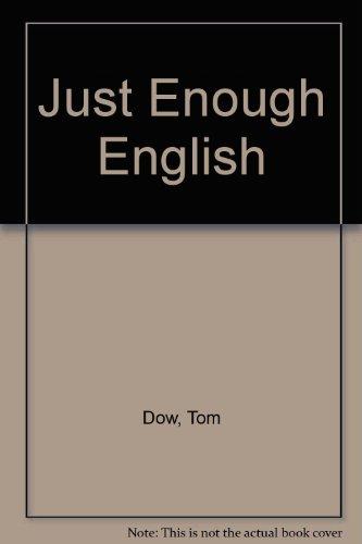 Just Enough English: Dow, Tom