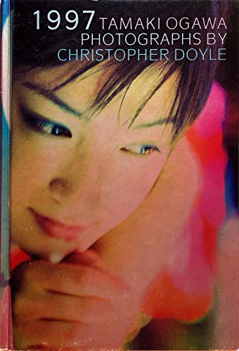 9784947599452: Christopher Doyle - Photographs of Tamaki Ogawa 1997