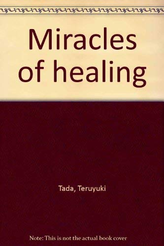 MIRACLES OF HEALING.: Church, Reimei; Teruyuki Tada