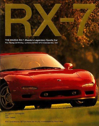 RX-7: The Mazda RX-7: Mazda's Legendary Sports: Jack K. Yamaguchi;