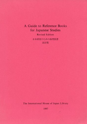 A Guide to reference books for Japanese studies =: Nihon kenkyu no tame no sanko tosho