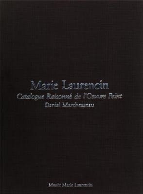Marie Laurencin. Catalogue raisonné de l'ouvre peint: Marchesseau, Daniel.
