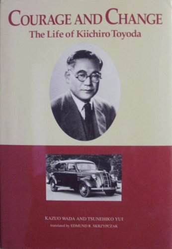 Courage and Change the Life of Kiichiro Toyoda