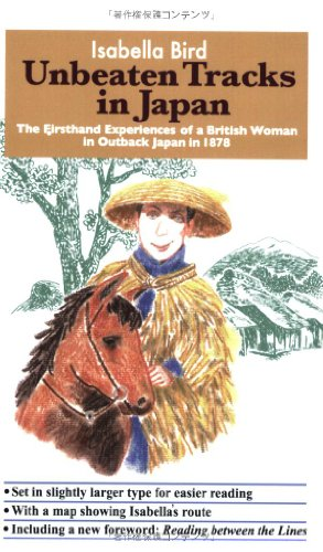9784990284800: Unbeaten Tracks in Japan: The Firsthand Experiences of a British Woman in Outback Japan in 1878
