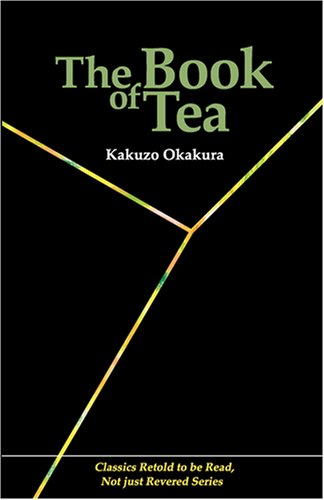 9784990284831: The Book of Tea (Classics Retold to be Read, Not just Revered)