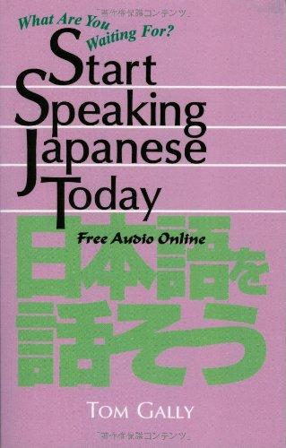 9784990284855: Start Speaking Japanese Today: Free Audio Online