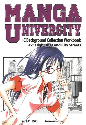 Manga University: I-C Background Collection Workbook Volume 2: High Rises and City Streets