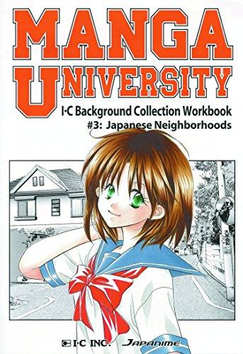 Manga University I-C Background Collection Workbook Volume 3: Japanese Neighborhoods: Japanime