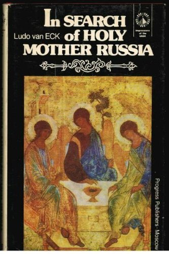 In Search of Holy Mother Russia: Eck, Ludo Van