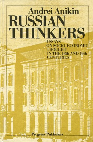 Russian Thinkers: Essays on Socio-Economic Thoughts in the 18th and 19th Centuries