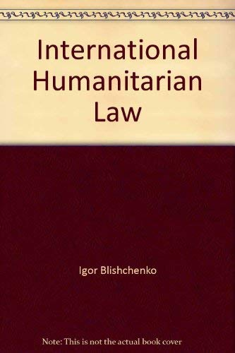 International humanitarian law (Guides to the social: Blishchenko, I. P