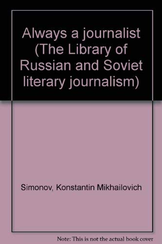 9785010011307: Always a journalist (The Library of Russian and Soviet literary journalism)