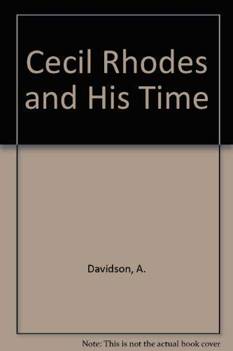 Cecil Rhodes and His Time: Davidson, A.