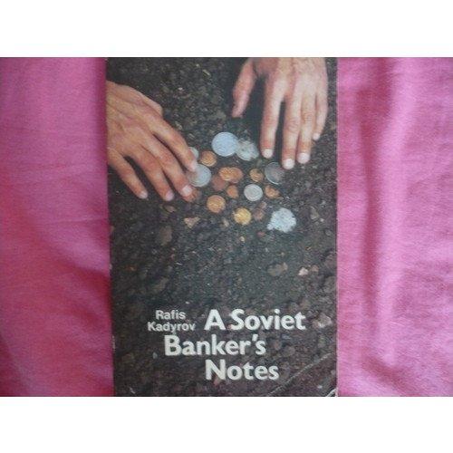 A Soviet Banker's Notes: Kadyrov Rafis