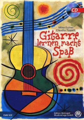 Gitarre Lernen macht Spass (Paperback): Mike Eulner, Claudia Tippelt