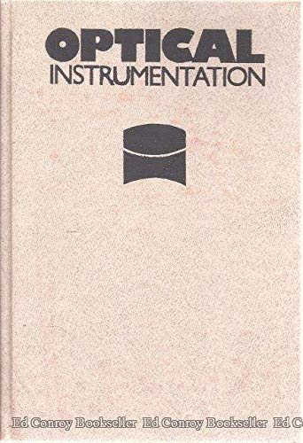 Optical instrumentation Theory and design