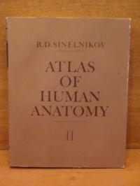 Atlas of Human Anatomy In Three Volumes: R. D. Sinelnikov