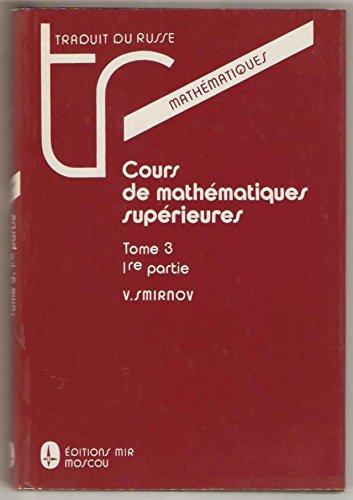 9785030007076: Cours de mathématiques supérieures. : Tome 3, 1ère partie