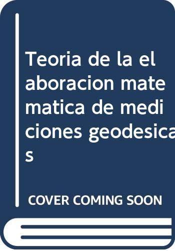 9785030007885: Teoría de la elaboración matemática de mediciones geodésicas